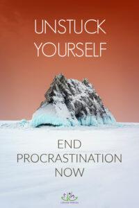 End Procrastination & Unstuck Yourself