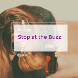End Overdrinking; Drink less alcohol; stop at the buzz
